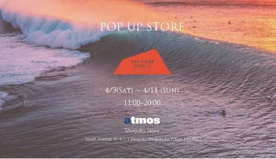 【Salvage Public POP UP SHOP @atmos Shinjuku Store】